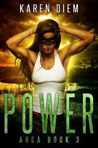 Karen Diem - Power - Arca Book 3